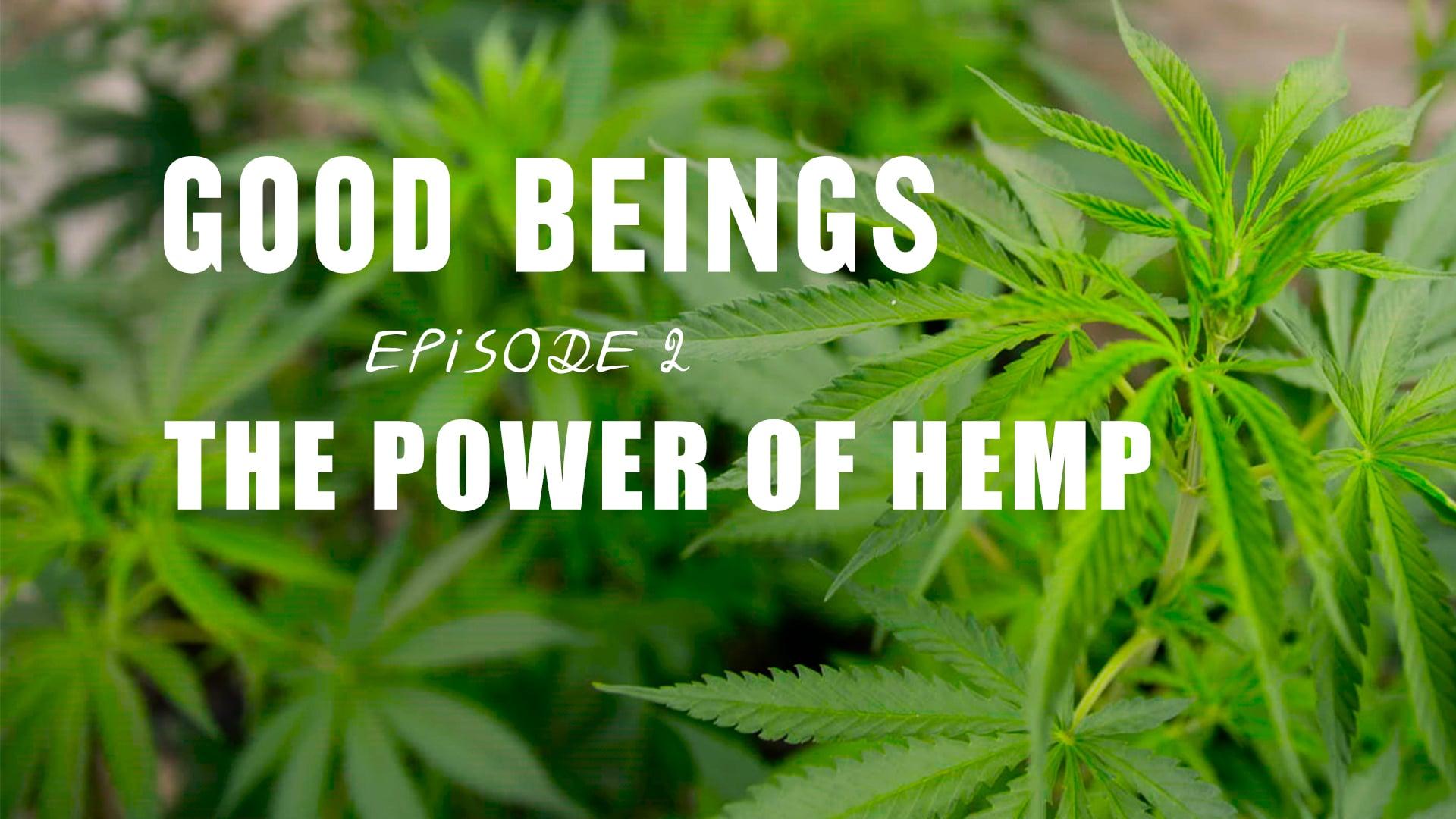 Good Beings EP2: The Power of Hemp