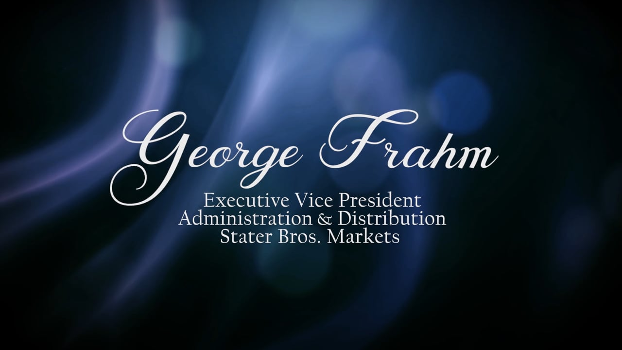California Grocers Association Tribute to George Frahm, Executive Vice-President, Stater Bros.