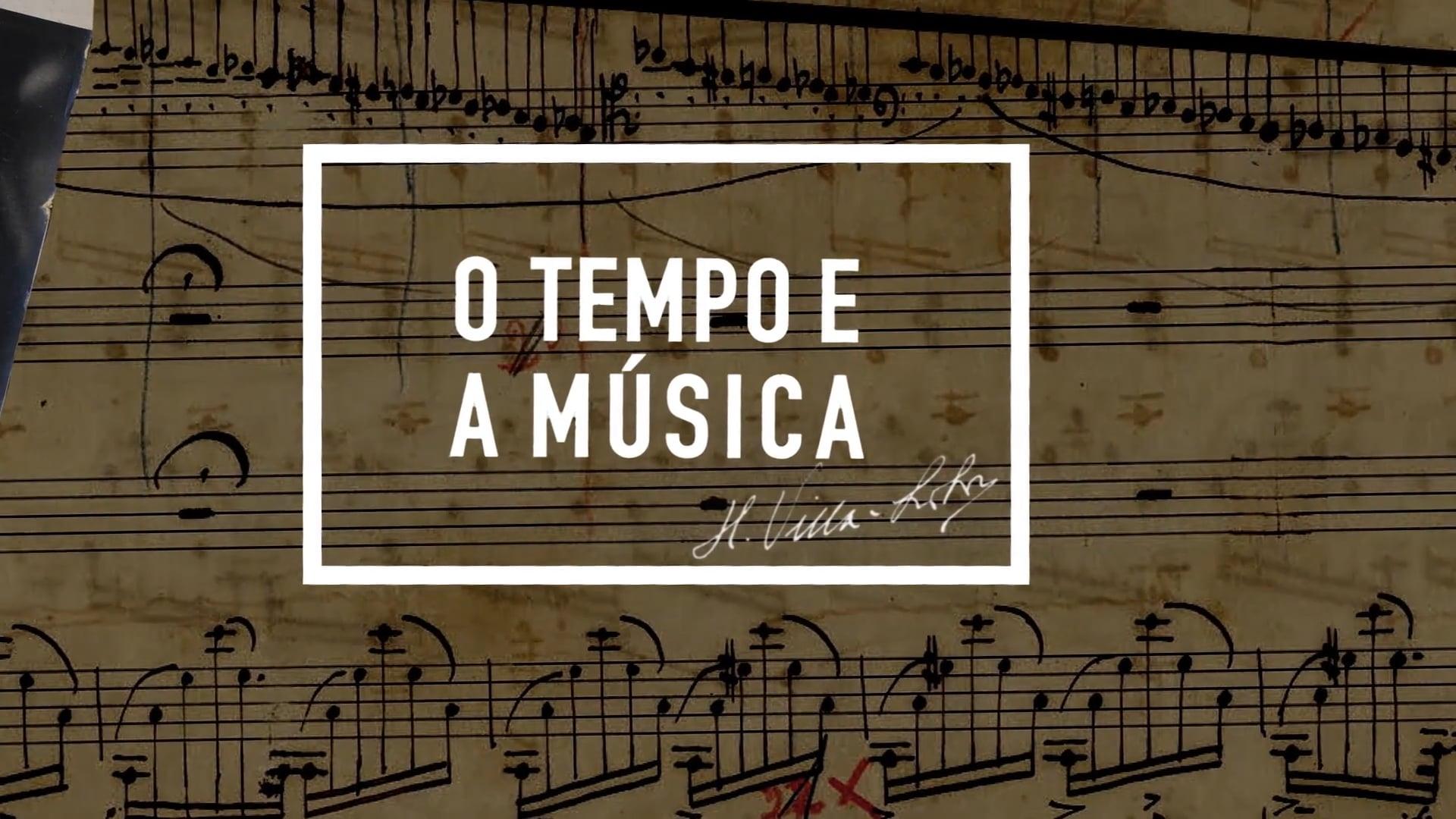 O Tempo e a Música: Villa-Lobos - Série de TV - Arte 1