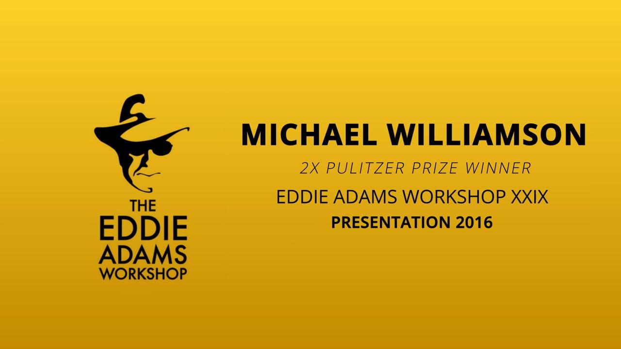 Michael Williamson – Photojournalist - Eddie Adams Workshop 2016