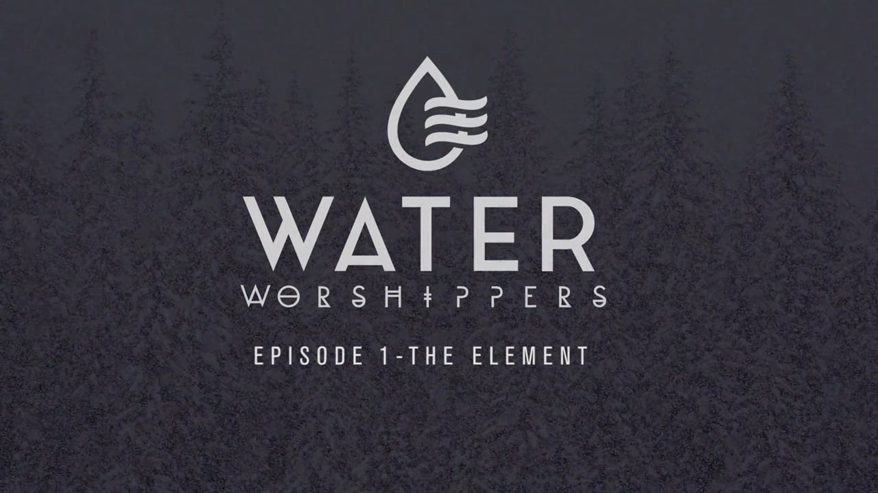 Water Worshippers Episode One- The Element