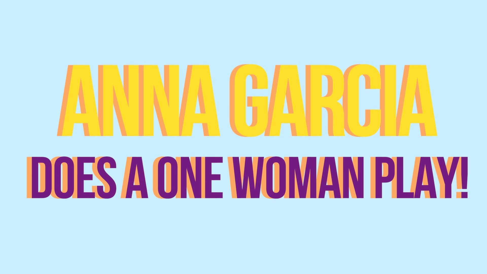 Anna Garcia Does A One Woman Play
