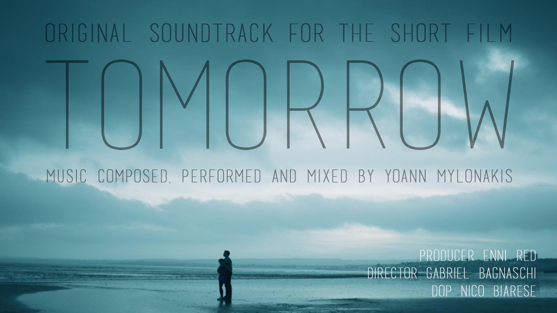 "Original music for short film ""TOMORROW"" (2017) composed by Yoann Mylonakis"