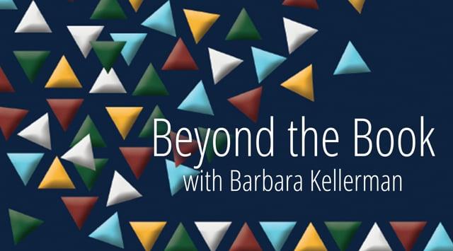 Beyond the Book with Barbara Kellerman