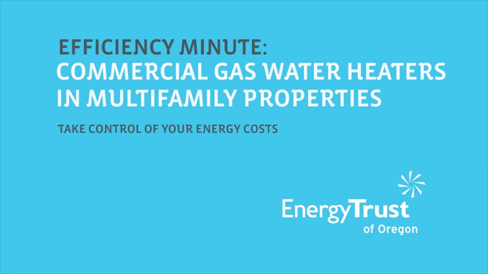 Thumbnail of video for Efficiency Minute: Commercial Gas Water Heaters
