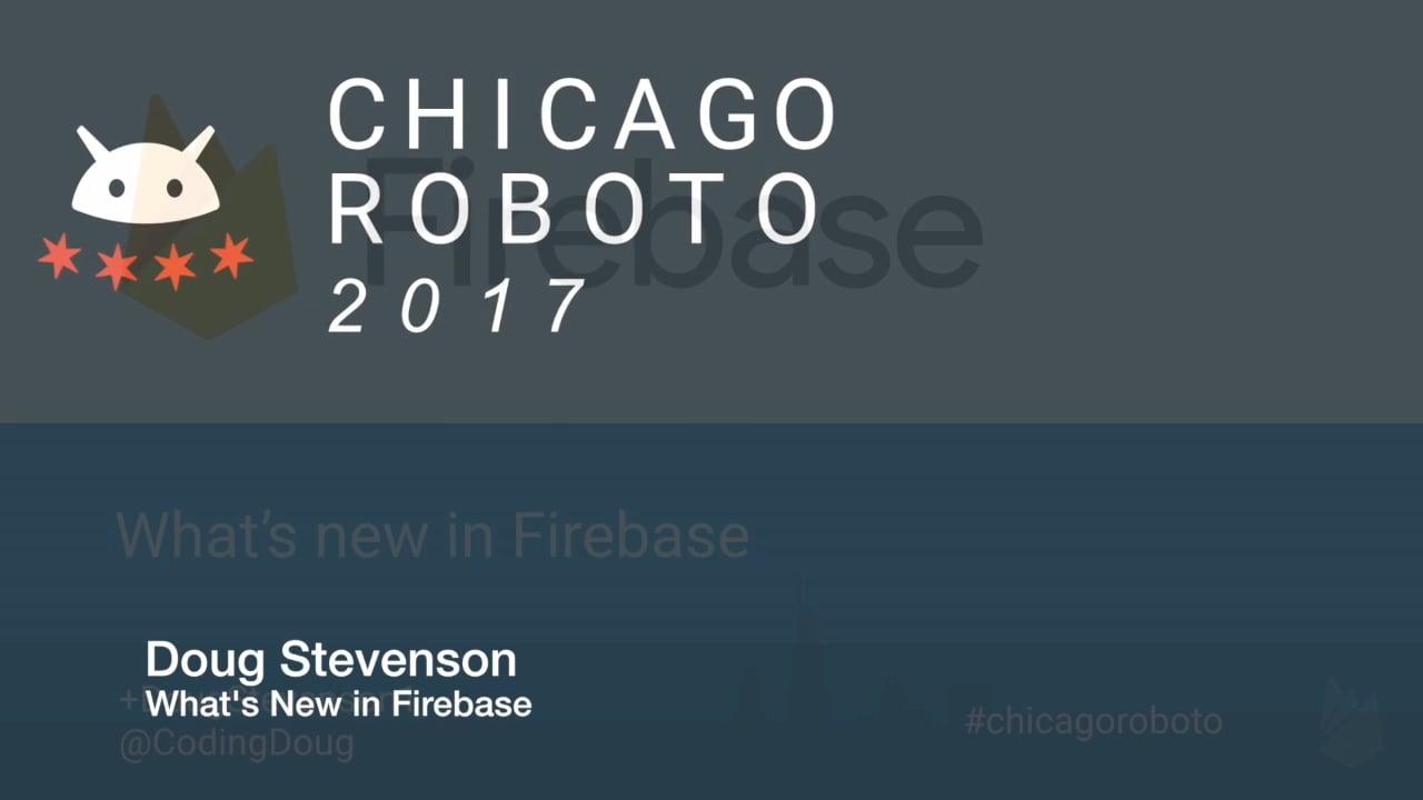 Doug Stevenson - What's new in Firebase