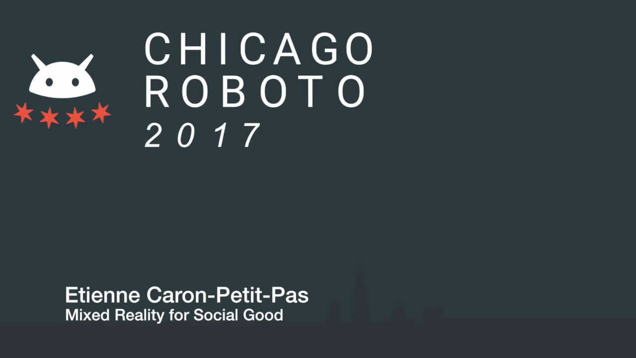 Etienne Caron-Petit-Pas - Mixed Reality for Social Good