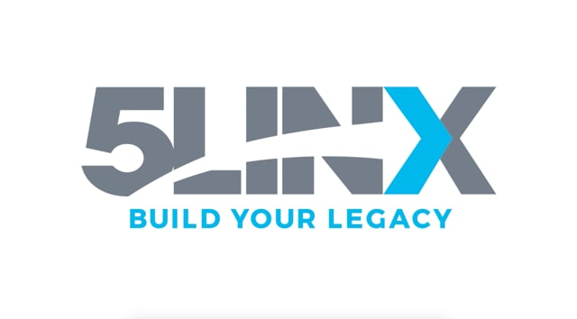 2554Build Your Legacy with 5LINX
