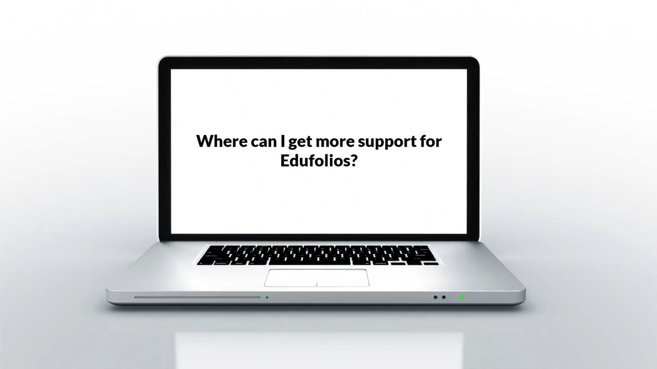 Getting Help with your Edufolio