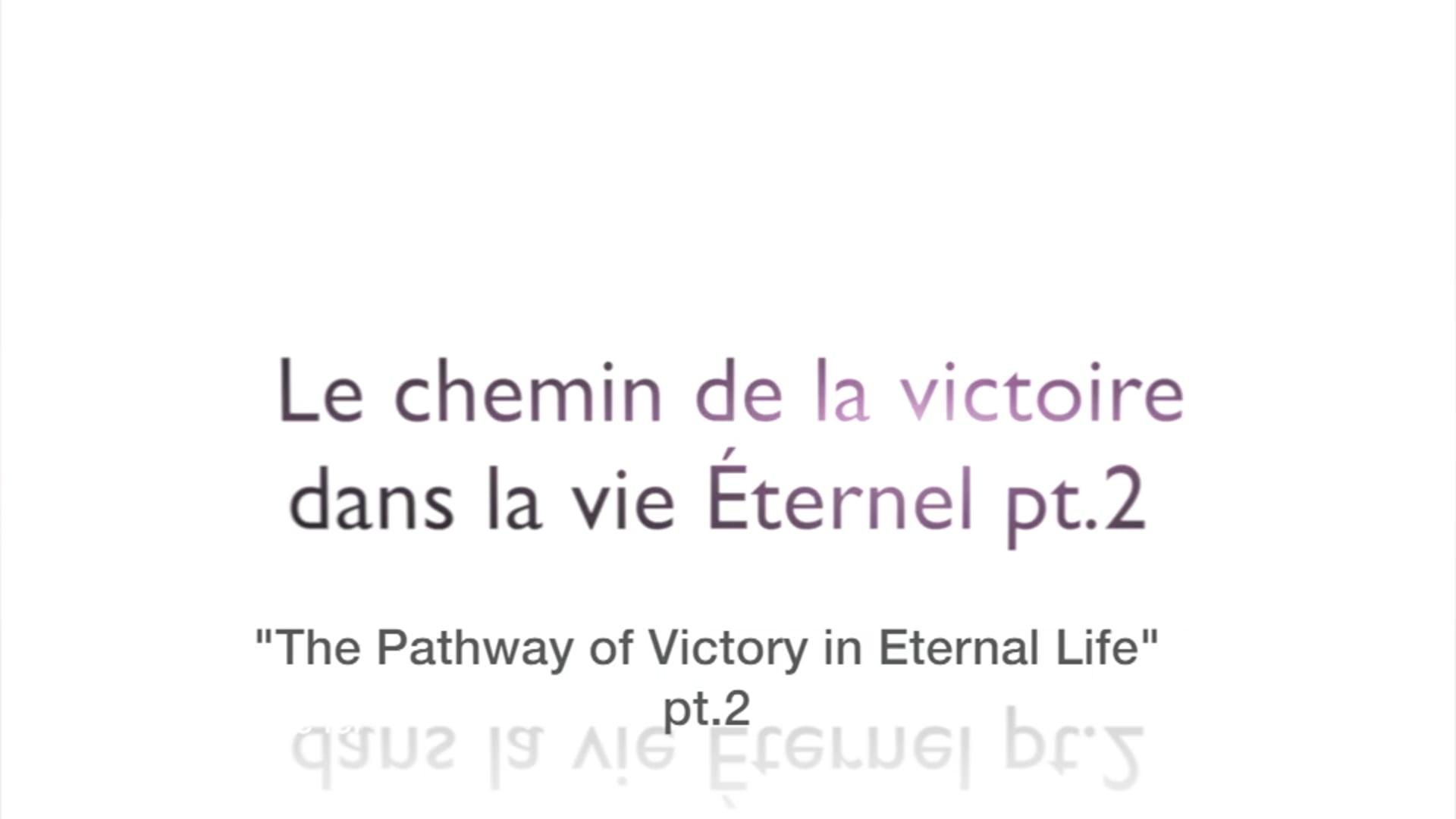 2017-05-20 am - Le chemin de la victoire dans la Vie éternel pt.2