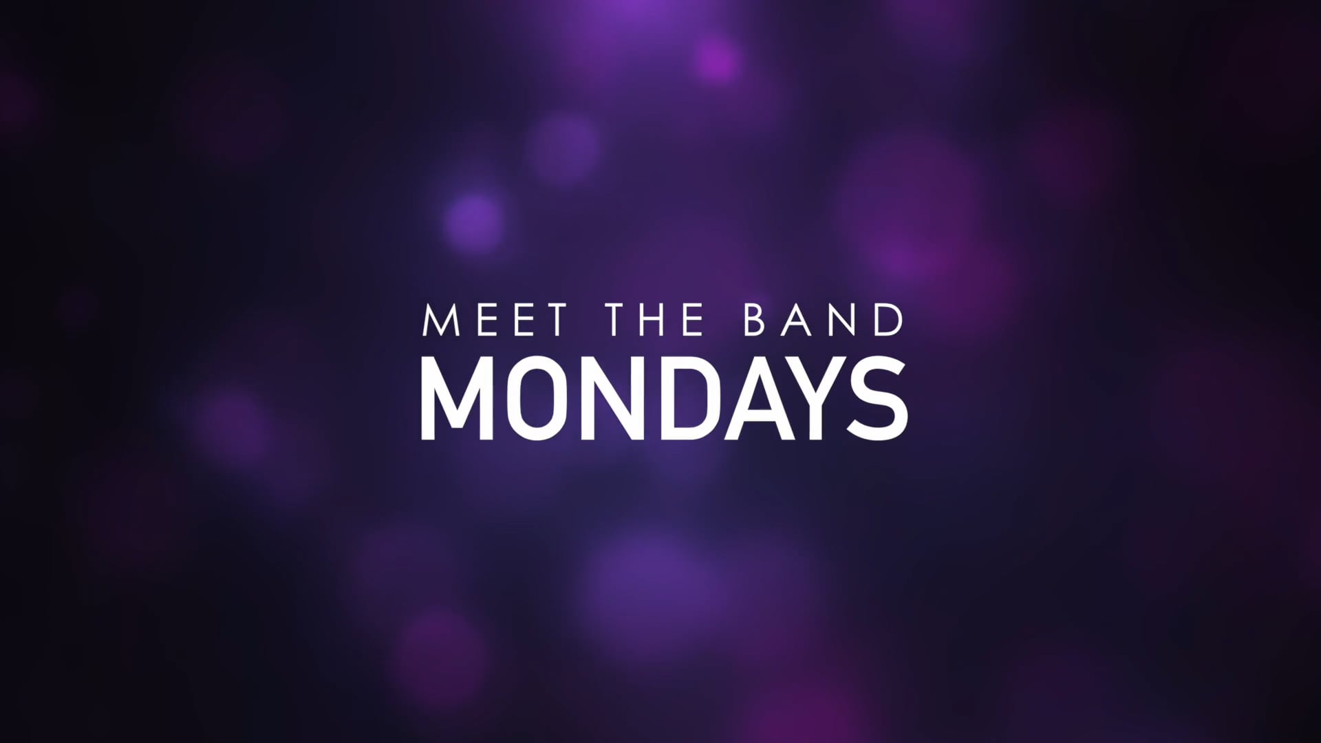 Meet The Band Mondays