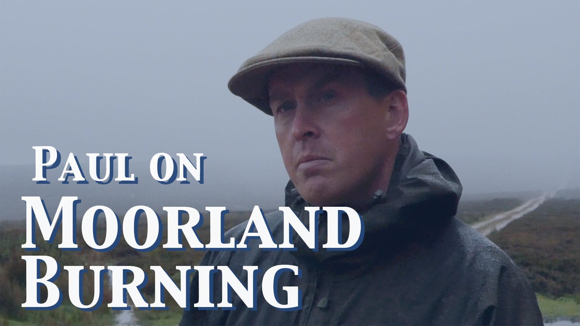 Paul on Moorland Burning