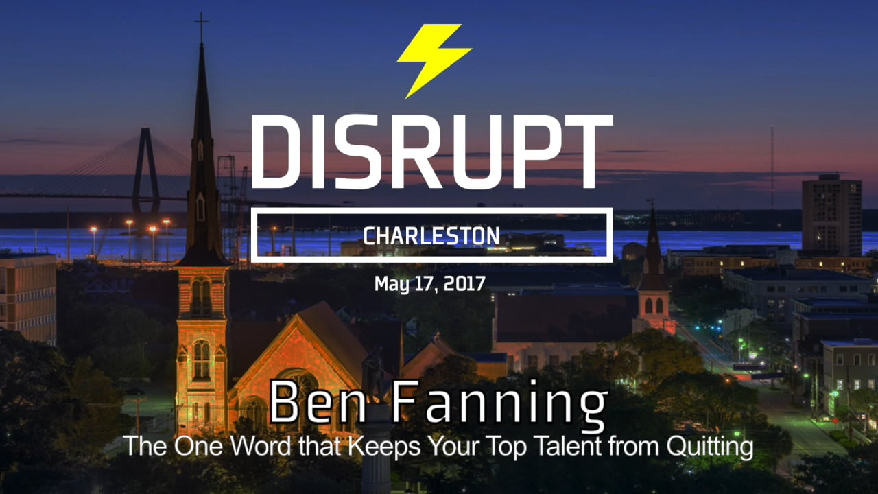The One Word That Keeps Your Top Talent From Quitting | Ben Fanning | DisruptHR Talks