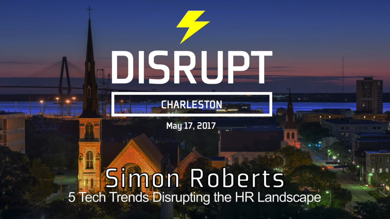 Tech Trends Disrupting The HR Landscape | Simon Roberts | DisruptHR Talks