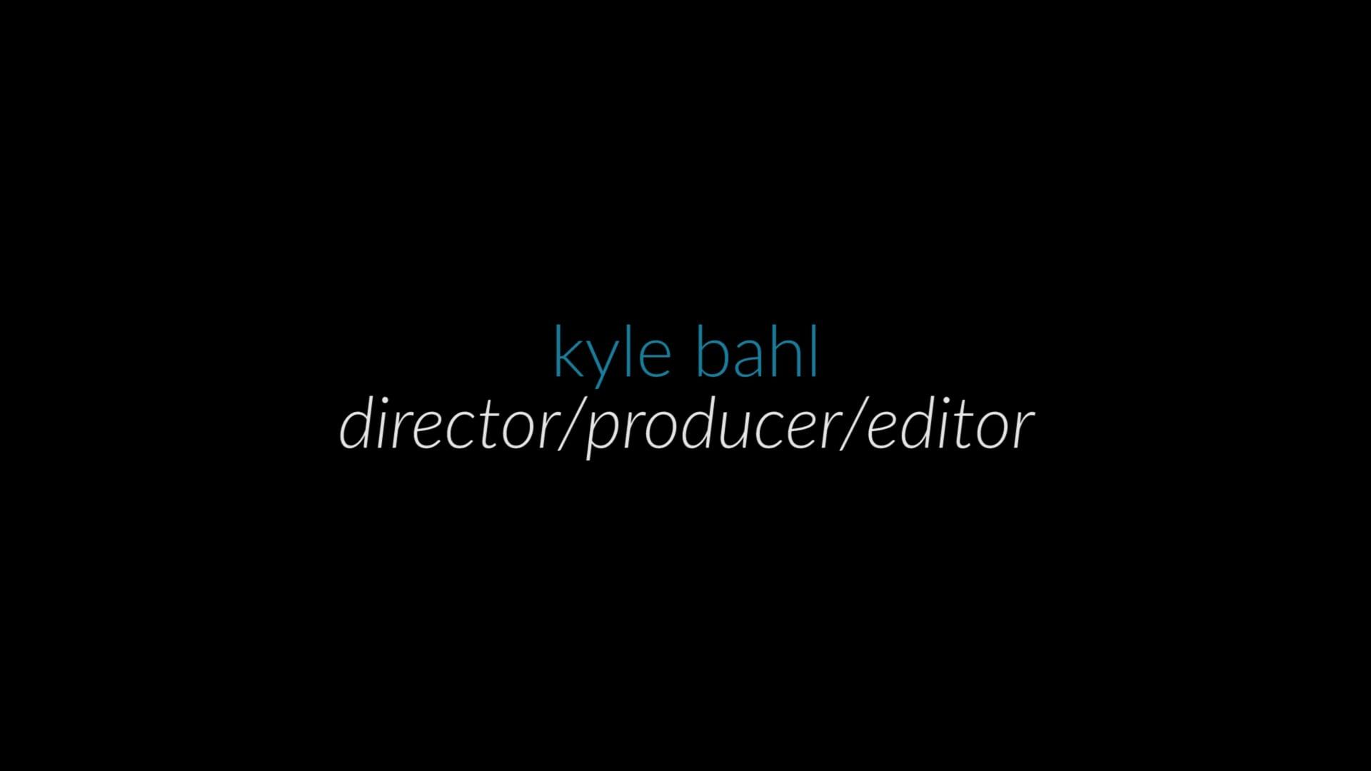 Kyle Bahl | Video Reel