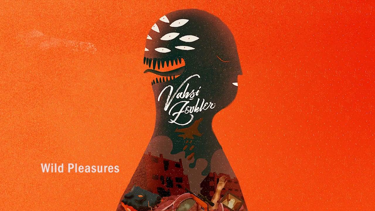 Vahşi Zevkler / Wild Pleasures - trailer