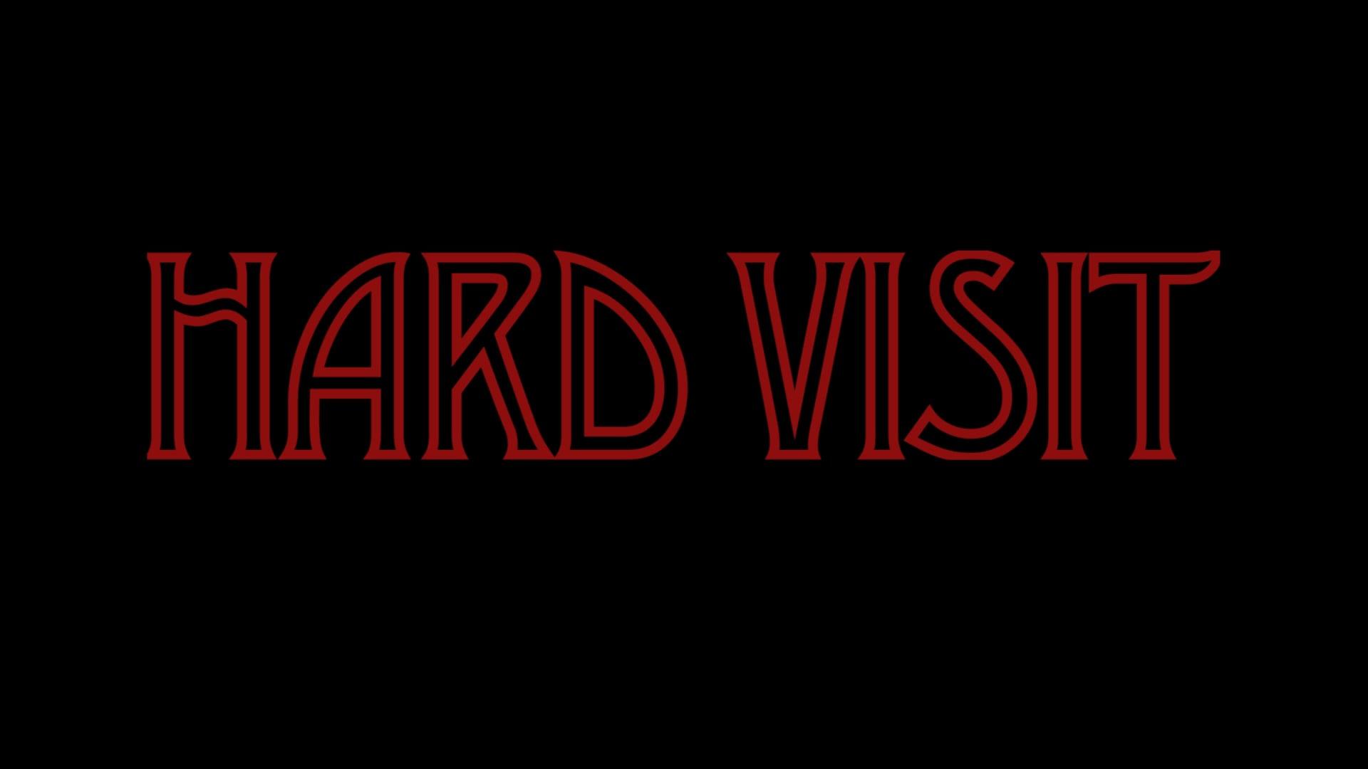 """""""Hard Visit"""" - Feature Film"""