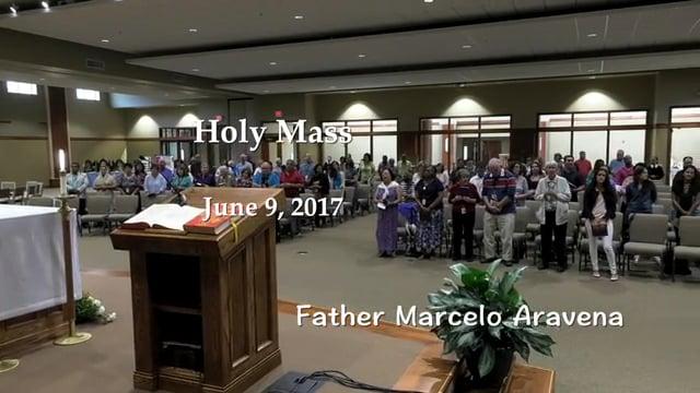 Holy Mass - Father Marcelo Aravena - June 9, 2017 -