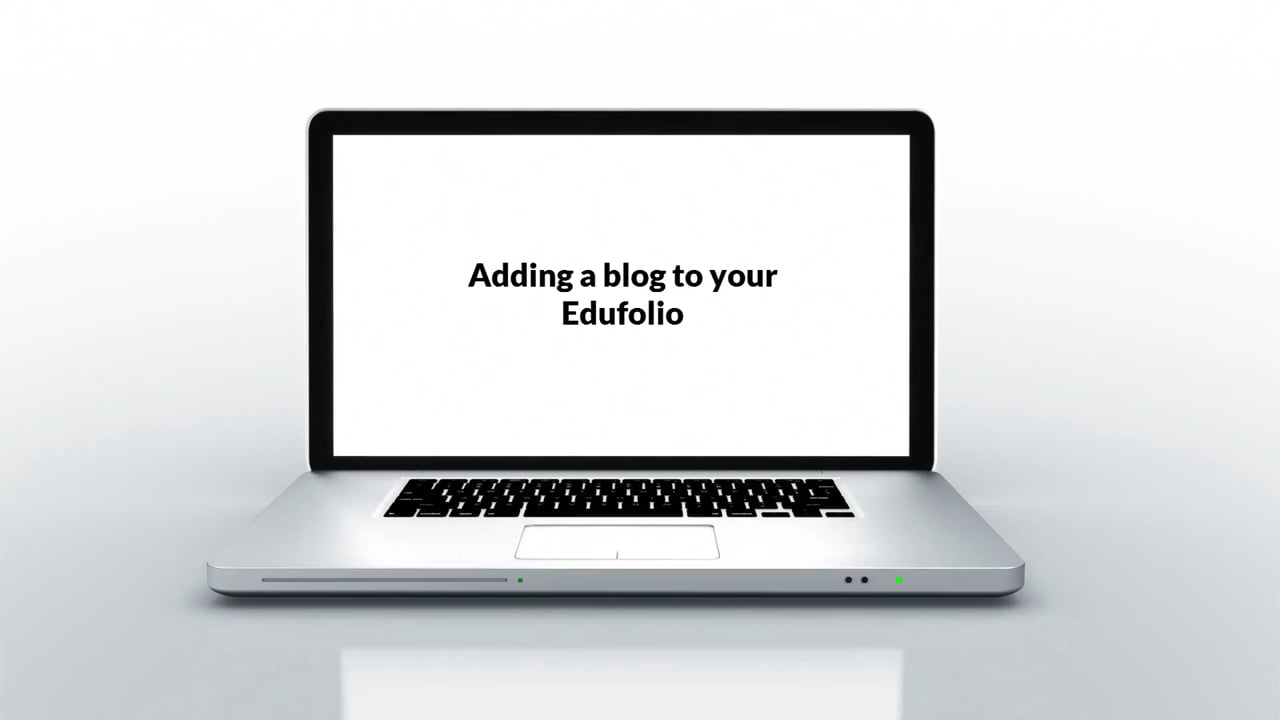 Adding a Blog to your Edufolio
