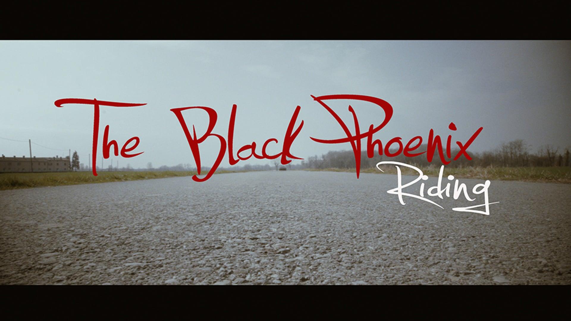 The Black Phoenix - Riding