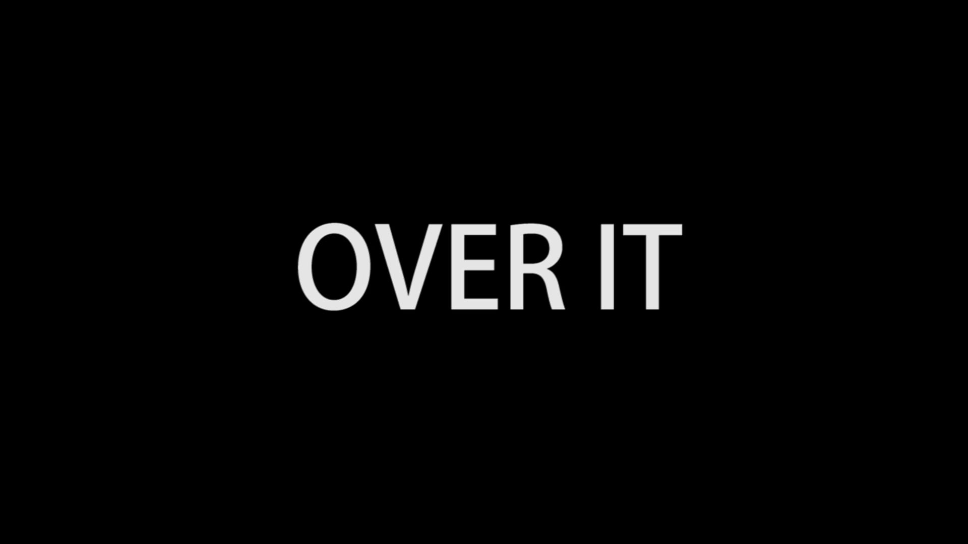 OVER IT - Trailer