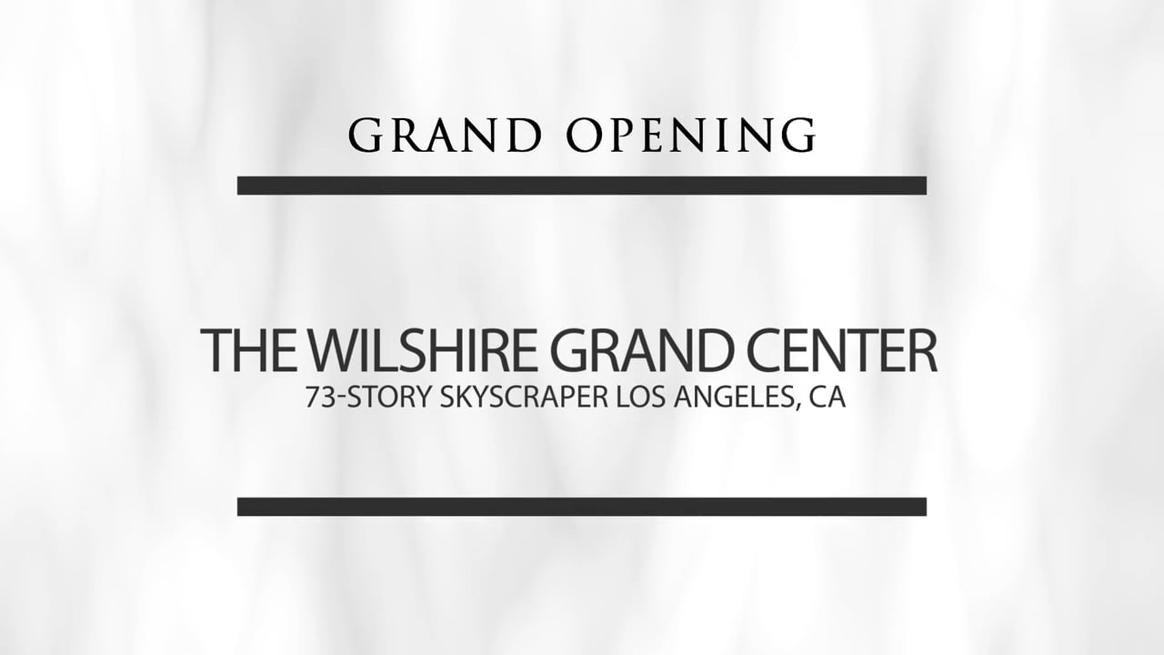 Wilshire Grand Center InterContinental Hotel Downtown Los Angeles Grand Opening Highlight Film