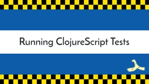 33. Running ClojureScript Tests