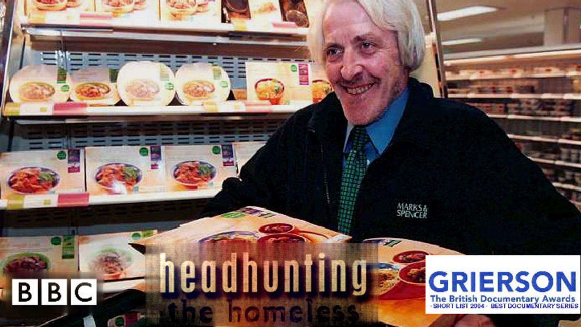 Headhunting the Homeless [BBC]