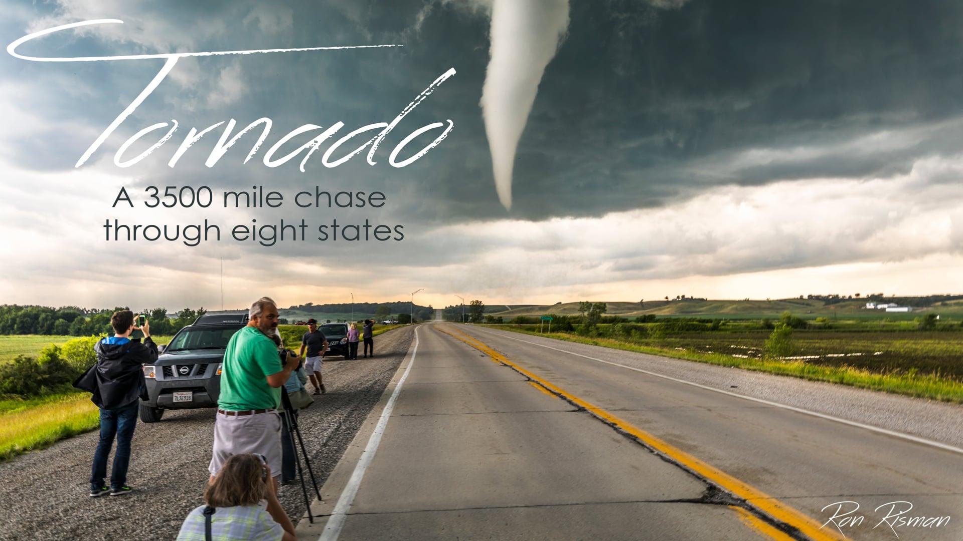Tornado:   A 3500 Mile Chase through Eight States