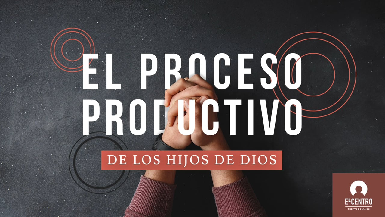 El proceso productivo de los hijos de Dios
