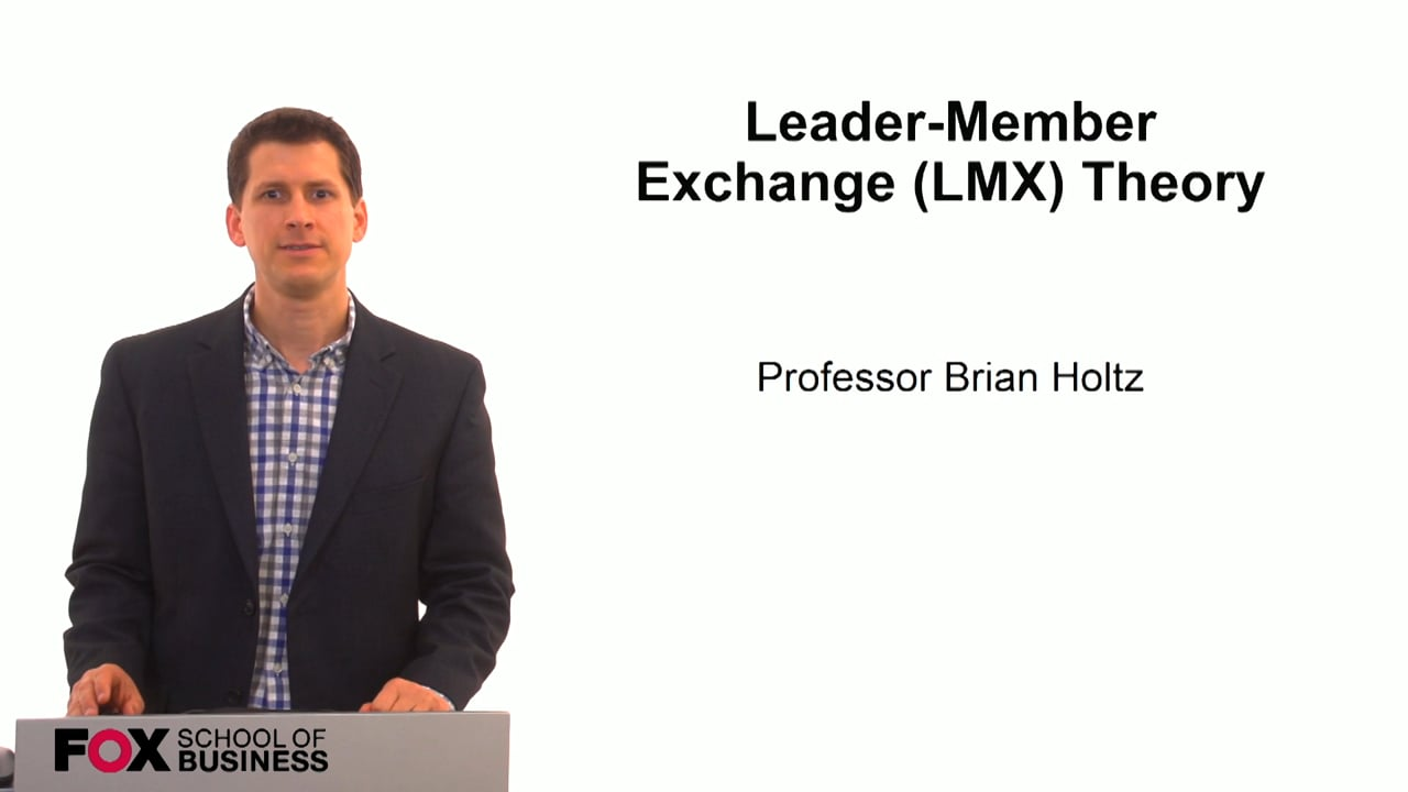 59822Leader-Member Exchange (LMX) Theory