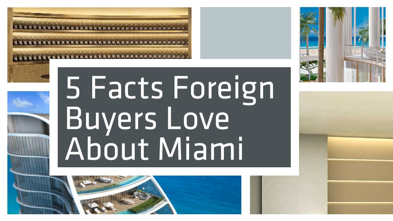 5 Facts Foreign Buyers Love About Miami
