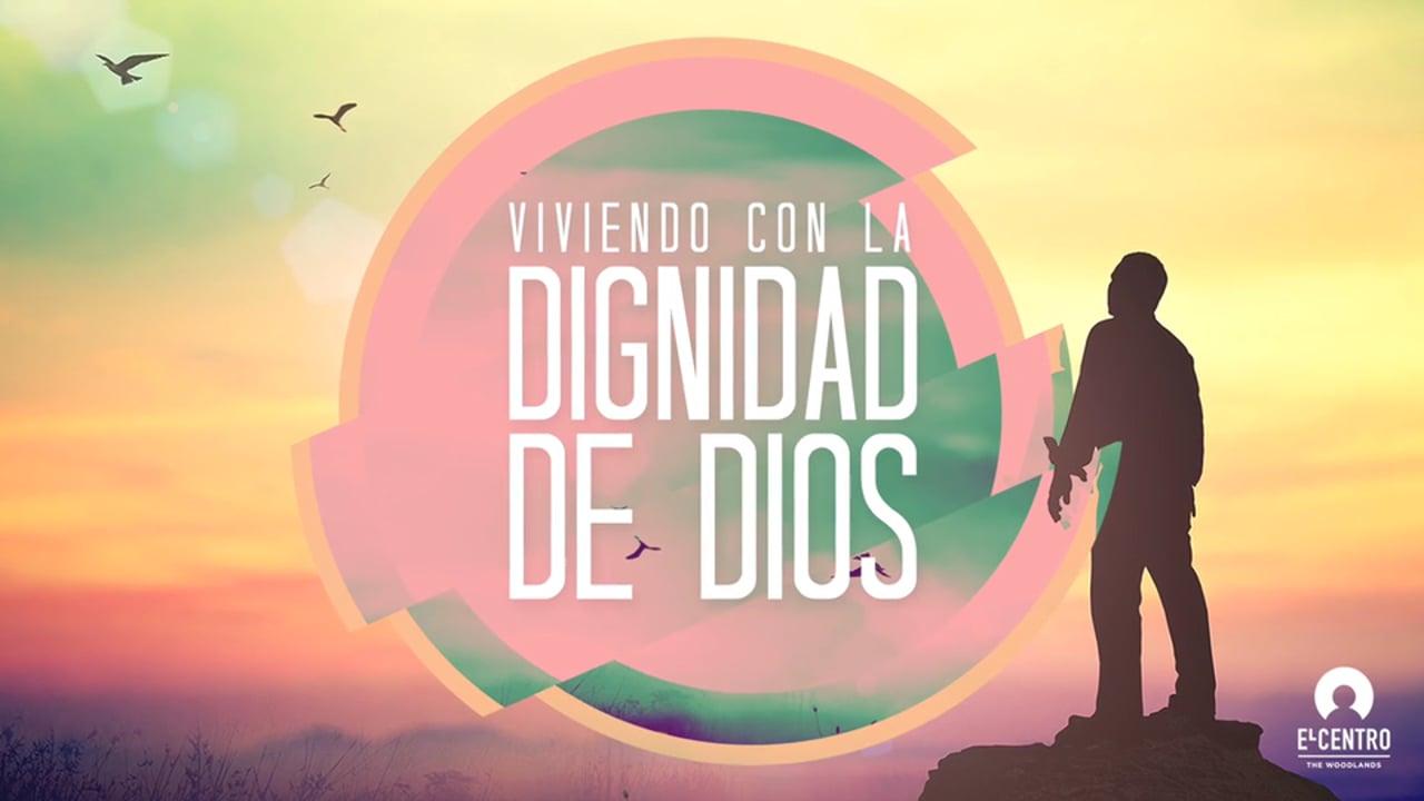 Viviendo  con dignidad - Predicas Cristianas