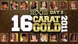 wXw 16 Carat Gold 2011 - Night 2