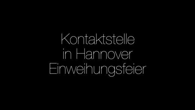 Kontaktstelle in Hannover mit Einweihungsfeier
