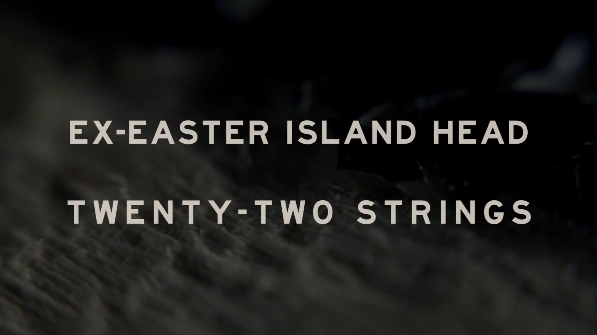 Ex-Easter Island Head - Twenty-Two Strings
