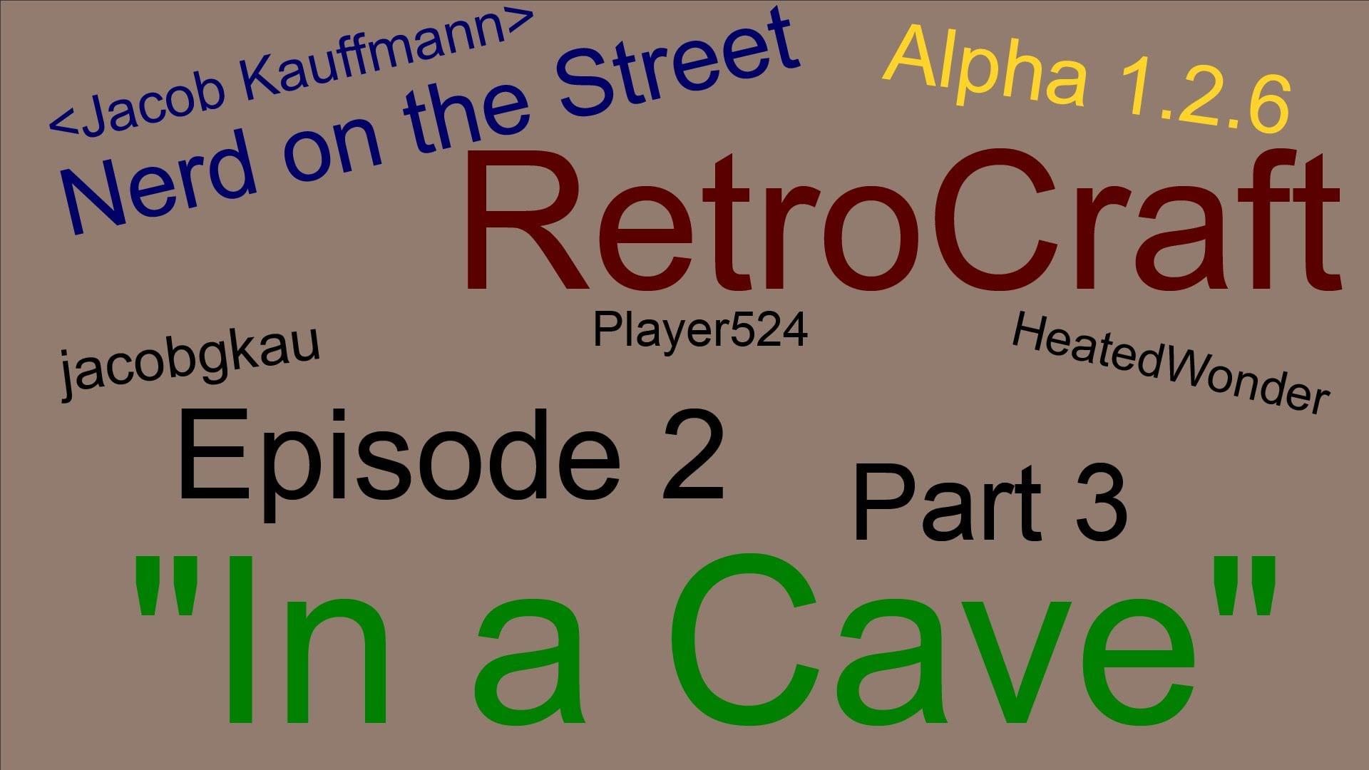 In a Cave - Part 3 - RetroCraft