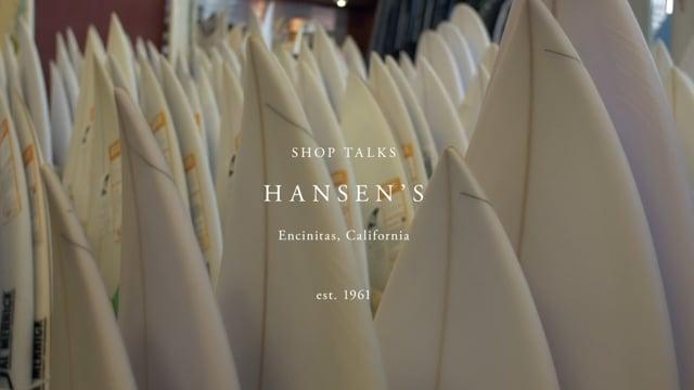 Shop Talks   Hansens Surfboards