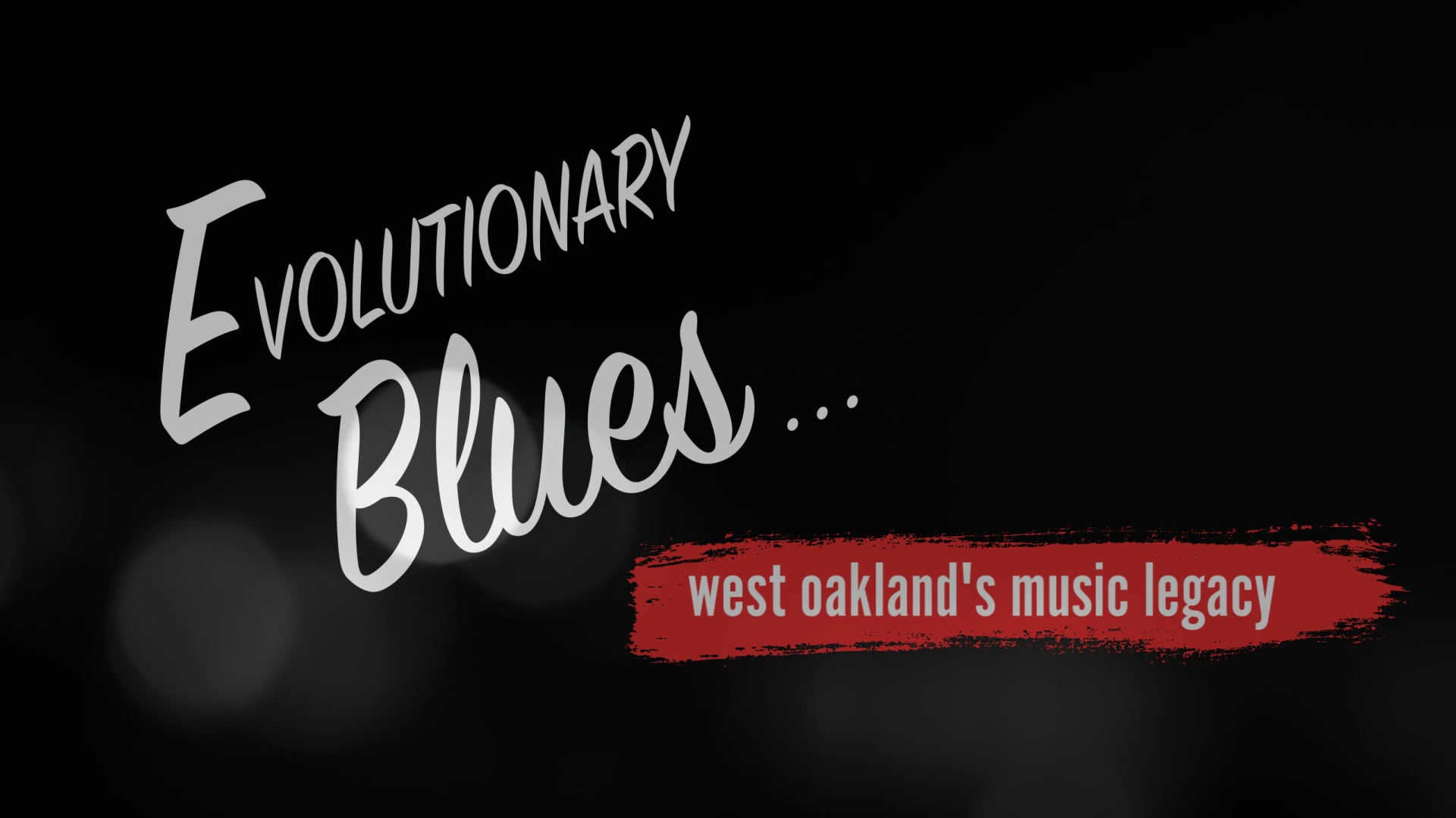 Evolutionary Blues... West Oakland's Music Legacy Trailer