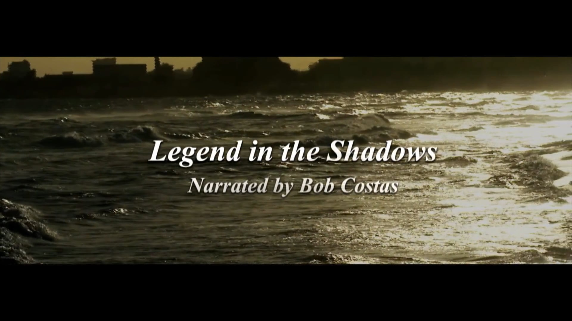 Legend In The Shadows - Narrated by Bob Costas & Written by Jerod Couch