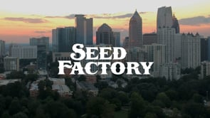 Seed Factory Highlight Reel - 2017