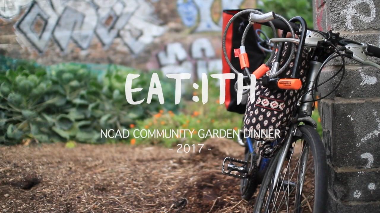 EAT:ITH 2017 - NCAD COMMUNITY GARDEN DINNER