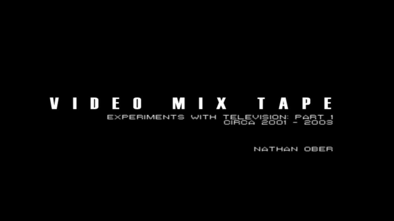 VIDEO MIX TAPE: PART 1