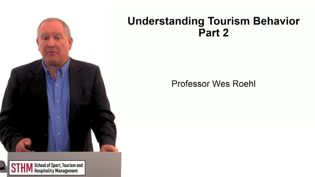 59746Understanding Tourism Behavior Part 2