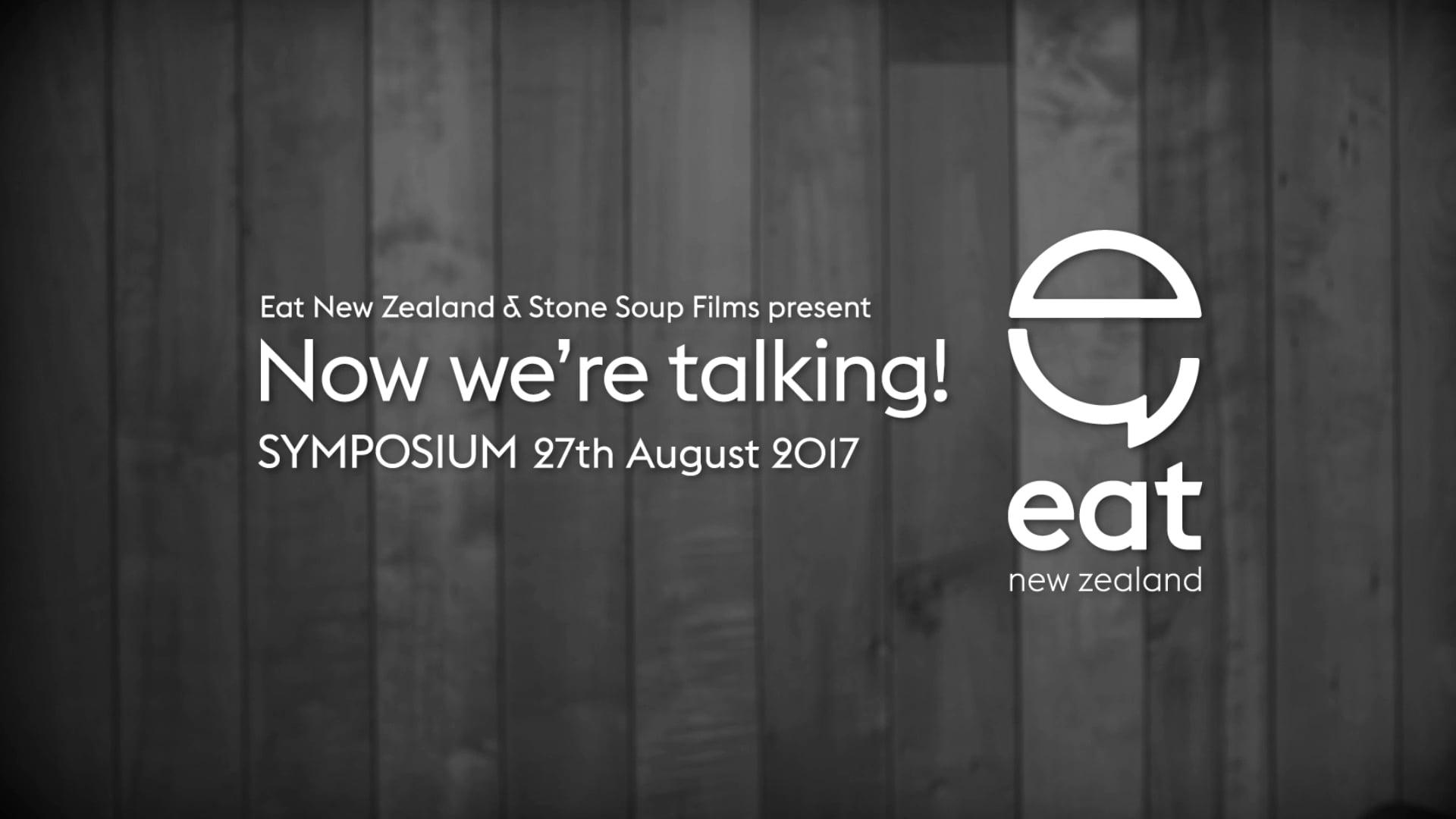 Eat New Zealand. Now we're talking! Syposium 2017