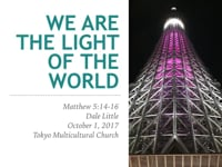 Mt. 5:14-16. We Are The Light Of The World. Oct 2017.