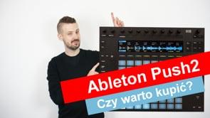 Aż 10 powodów by kupić Ableton Push 2