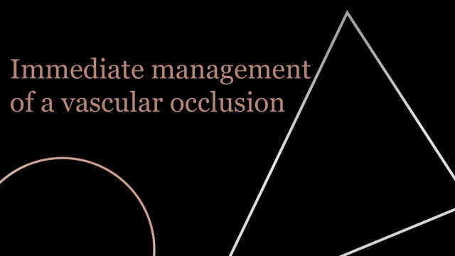 Immediate Management Of Vascular Occlusion