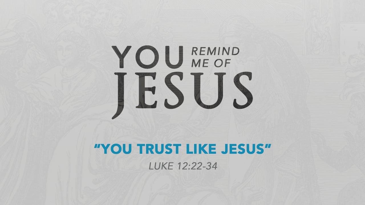 You Trust Like Jesus
