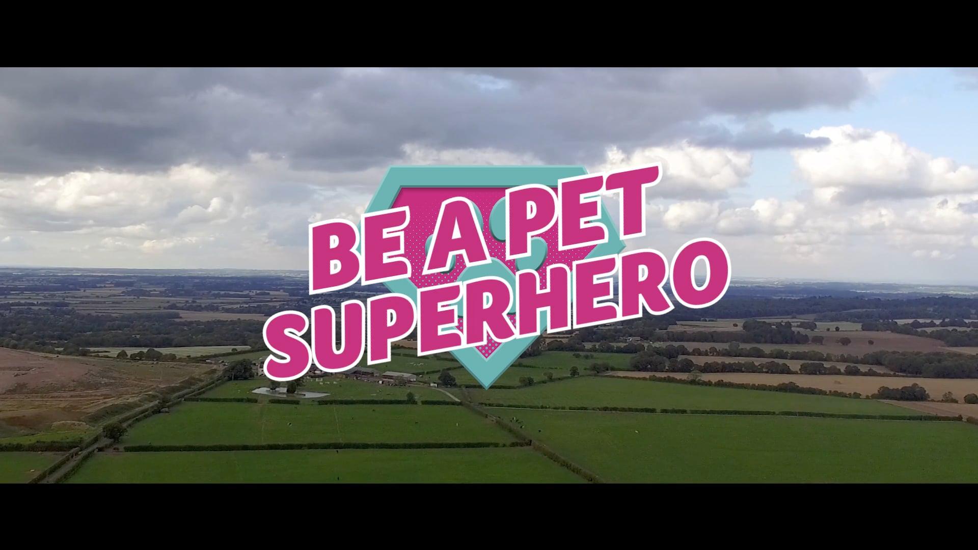 PDSA 'Be a Pet Superhero' Ad - Directors Cut